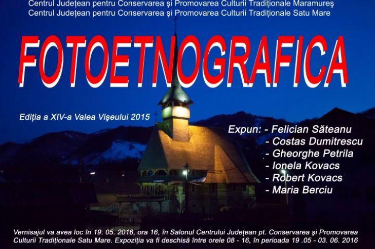 """Expoziţia """"Fotoetnografica"""", ediţia a XV-a, Valea Vişeului, pe simeze sătmărene"""