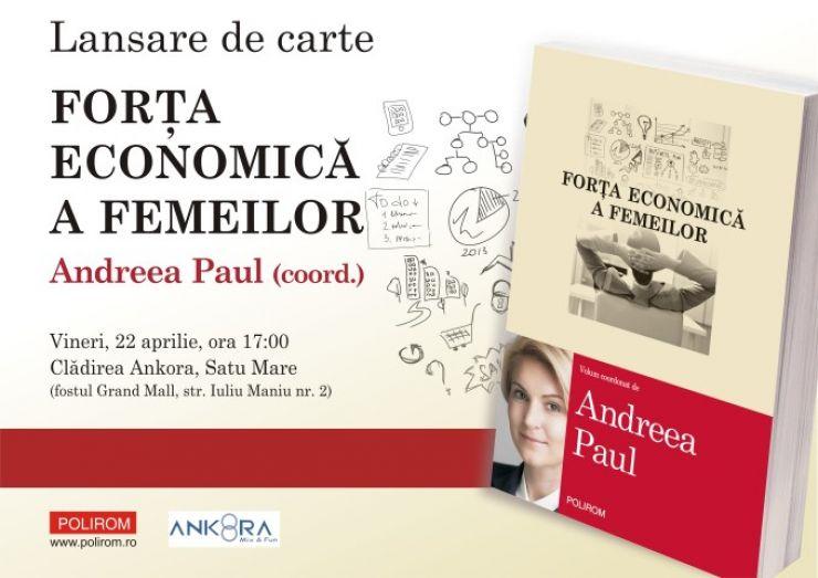 """Andreea Paul își lansează cartea """"Forța economică a femeilor"""" și la Satu Mare"""