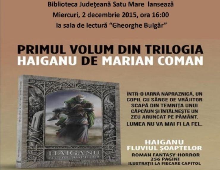 """""""Haiganu. Fluviul Șoaptelor"""", al jurnalistului Marian Coman, un roman fantasy 100% românesc"""
