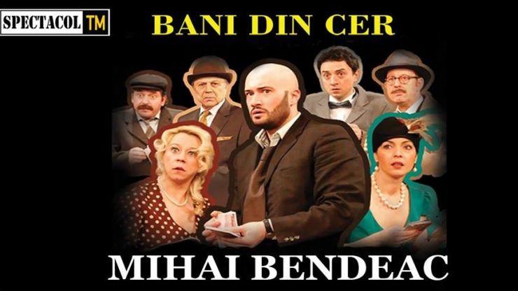 Actorul Mihai Bendeac vine la Satu Mare cu Bani din cer