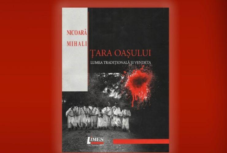 """Maramureșeanul Nicoară Mihali își lansează cartea """"Ţara Oaşului – lumea tradiţională şi Vendeta"""""""