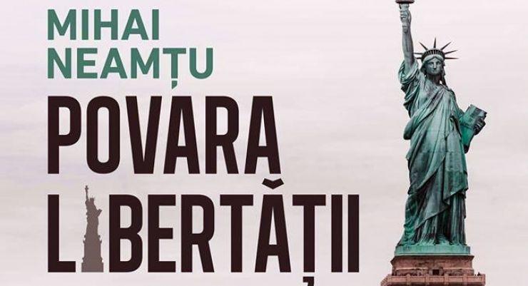 """Mihai Neamţu îşi lansează mâine, la Satu Mare, volumul: """"Povara libertății"""""""